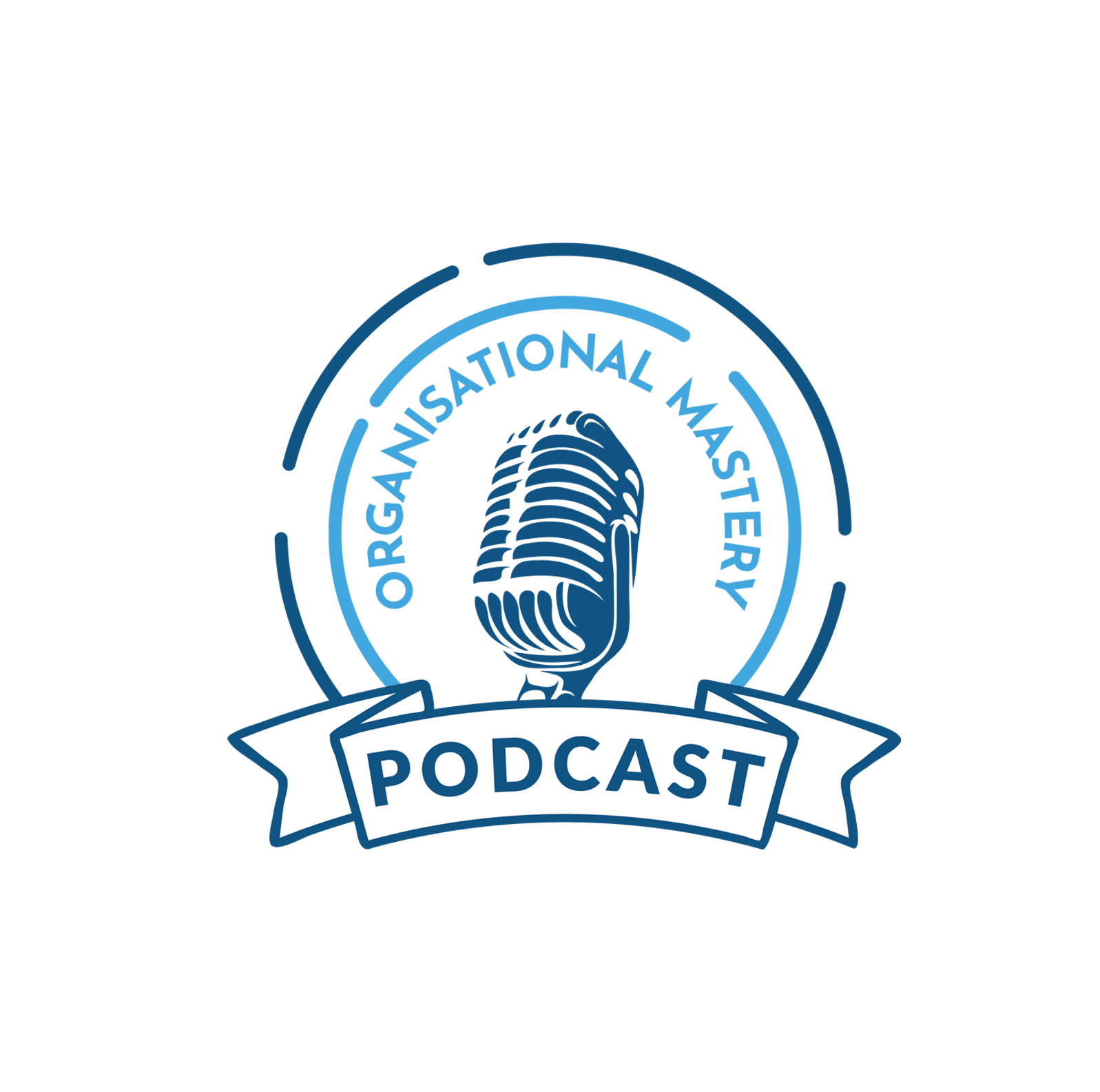 ORGANISATIONAL MASTERY PODCAST
